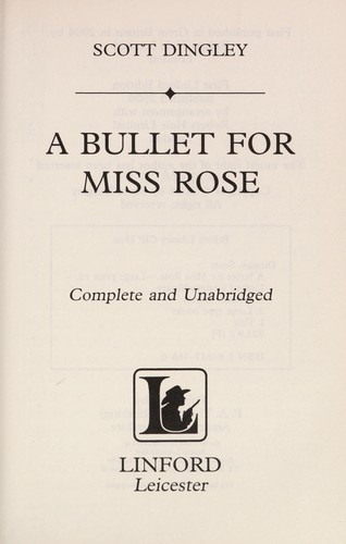 A Bullet for Miss Rose by Scott Dingley