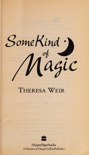 Cover of: Some kind of magic | Theresa Weir