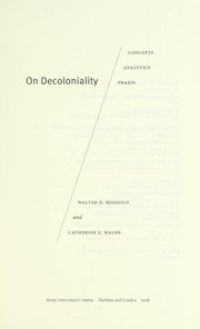 Cover of: On decoloniality | Walter Mignolo