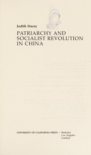 Cover of: Patriarchy and socialist revolution in China | Judith Stacey