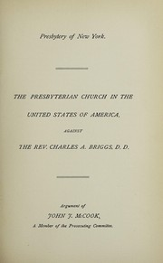 Cover of: Presbyterian Church in the United States of America, against the Rev. Charles A. Briggs, D.D. | Presbyterian Church in the U.S.A.