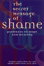 Cover of: The secret message of shame: pathways to hope and healing