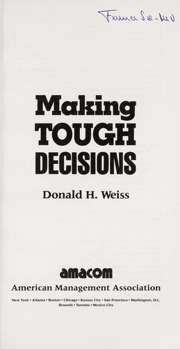 Making tough decisions by Donald H. Weiss