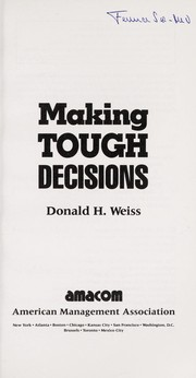 Cover of: Making tough decisions | Donald H. Weiss