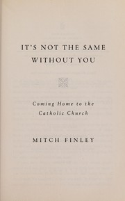 Cover of: It's not the same without you | Mitch Finley