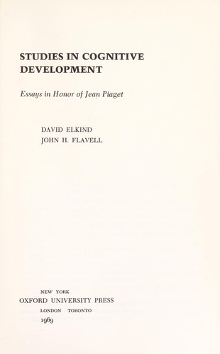 Studies in cognitive development by [Edited by] David Elkind [and] John H. Flavell.