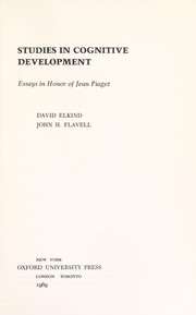 Cover of: Studies in cognitive development; essays in honor of Jean Piaget
