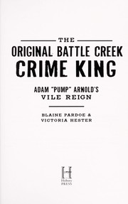 Cover of: The original Battle Creek crime king | Blaine Lee Pardoe