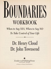 Cover of: Boundaries workbook: when to say yes, when to say no to take control of your life