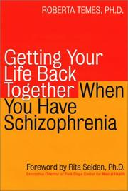 Cover of: Getting your life back together when you have schizophrenia