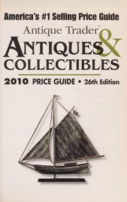 Cover of: Antique Trader antiques & collectibles 2010 price guide