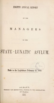 Cover of: Eighth annual report of the managers of the State Lunatic Asylum | New York (State). State Lunatic Asylum