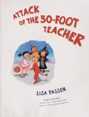 Cover of: Attack of the 50-foot teacher | Lisa Passen