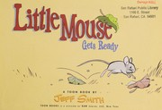 Cover of: Little Mouse gets ready : a Toon book |