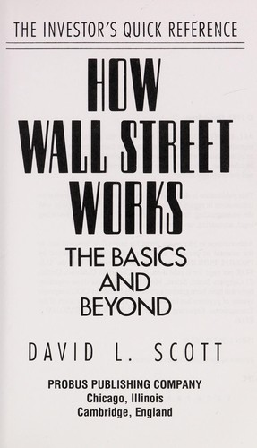 How Wall Street works : the basics and beyond by