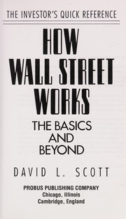Cover of: How Wall Street works : the basics and beyond |
