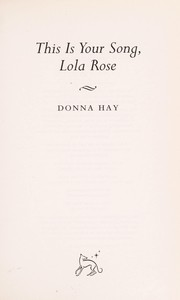 Cover of: This is your song, Lola Rose | Donna Hay