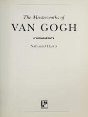 Cover of: The masterworks of Van Gogh | Nathaniel Harris
