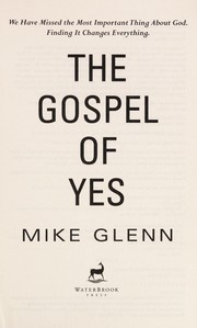 Cover of: The gospel of yes | Mike Glenn