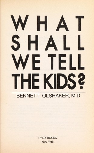 What Shall We Tell the Kids? by Bennett Olshaker