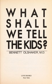 Cover of: What Shall We Tell the Kids? | Bennett Olshaker