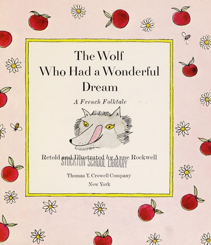 The wolf who had a wonderful dream by Anne F. Rockwell