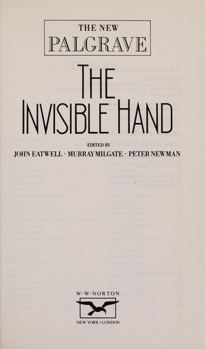 The Invisible hand by edited by John Eatwell, Murray Milgate, Peter Newman.