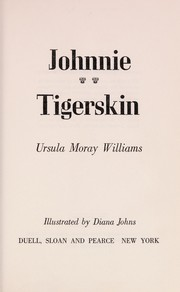 Cover of: Johnnie tigerskin. | Ursula Moray Williams