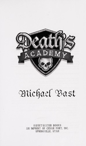 Death's Academy by Michael D. Bast