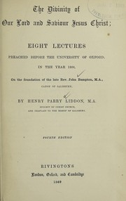 Cover of: The Divinity of our Lord and Saviour Jesus Christ | Henry Parry Liddon