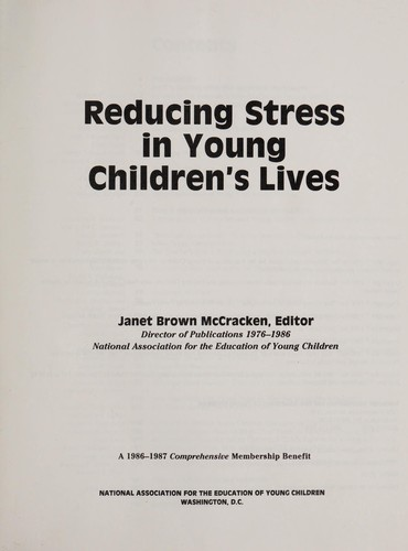 Reducing stress in young children's lives by Janet Brown McCracken, editor.