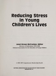 Cover of: Reducing stress in young children's lives | Janet Brown McCracken, editor.