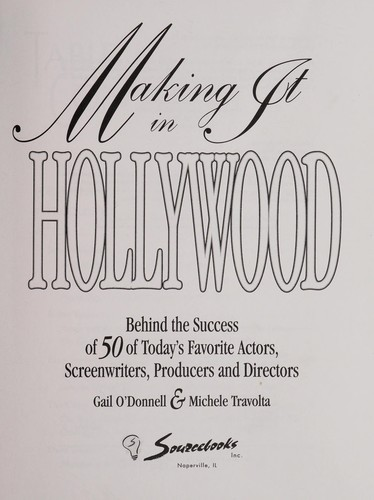 Making it in Hollywood by [interviews by] Gail O'Donnell & Michele Travolta.
