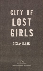 Cover of: City of lost girls | Declan Hughes