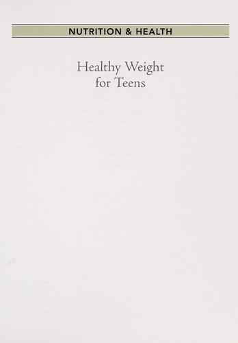 Healthy weight for teens by Carla Mooney