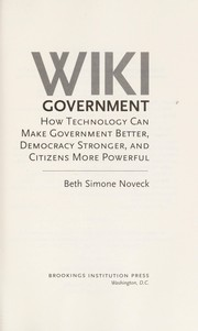 Cover of: Wiki government | Beth Simone Noveck