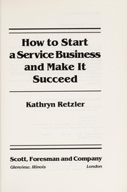 Cover of: How to start a service business and make it succeed