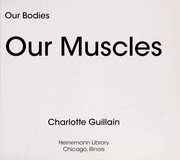 Cover of: Our muscles | Charlotte Guillain