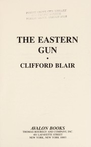 Cover of: The Eastern Gun | Clifford Blair