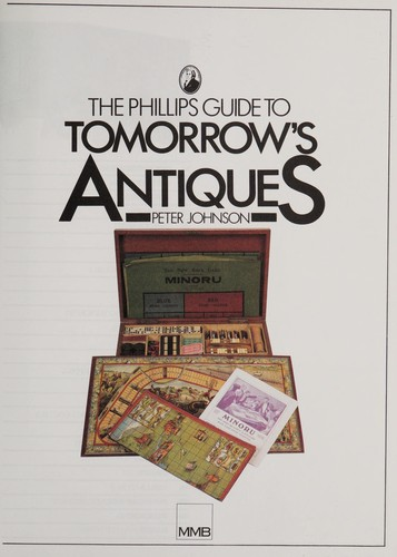 The Phillips guide to tomorrow's antiques by Johnson, Peter