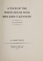 Cover of: A tour of the White House with Mrs. John F. Kennedy