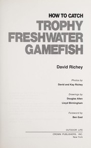Cover of: How to catch trophy freshwater gamefish
