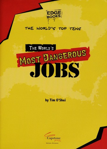 The world's most dangerous jobs by Tim O'Shei