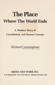 Cover of: The place where the world ends | Cunningham, Richard