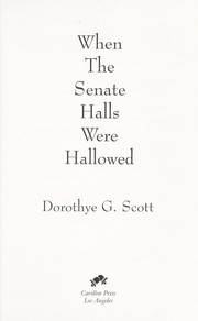 Cover of: When the Senate halls were hallowed | Dorothye G. Scott