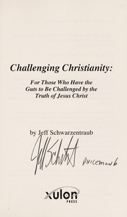 Cover of: Challenging Christianity | Jeff Schwarzentraub