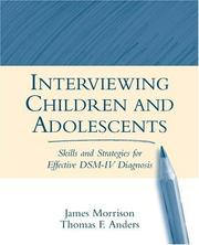 Cover of: Interviewing Children and Adolescents | James Morrison