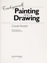 Cover of: Teach yourself painting and drawing | Carole Vincent