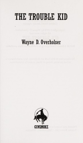 The trouble kid by Wayne D. Overholser