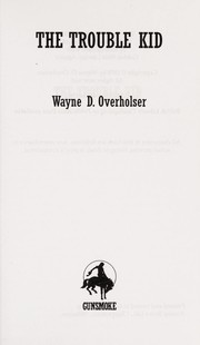 Cover of: The trouble kid | Wayne D. Overholser
